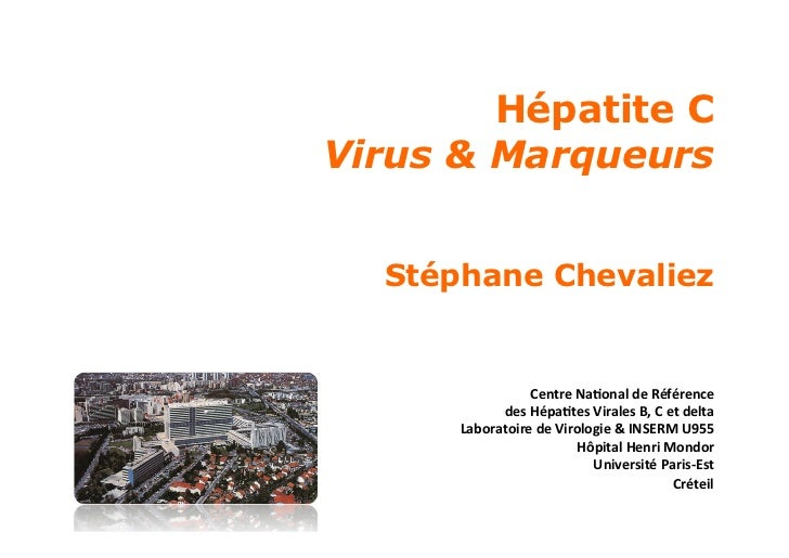 Hépatite CVirus & Marqueurs  Stéphane Chevaliez                   Centre Na)onal de Référence                     ...