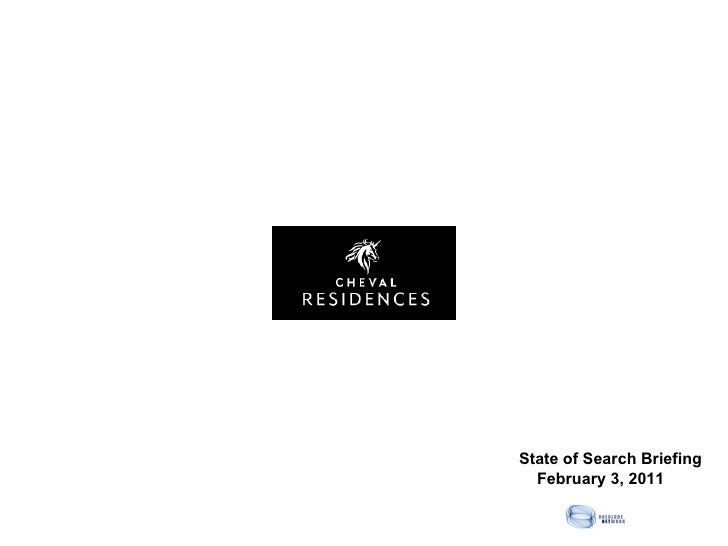 Cheval Briefing State of Search