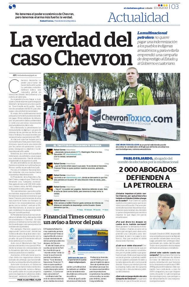CIT / elciudadano@gob.ec hevron derrocha su poder para tratar de hacer daño al Ecuador. La petrolera estadou- nidense lide...