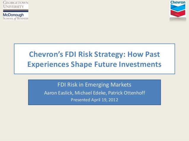 FDI  Risk  Strategy:  How  Past   Experiences  Shape  Future  Investments      FDI  Risk  in  Emerging  Markets   Aaron ...