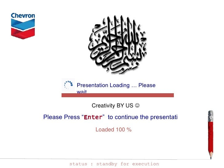 """Presentation Loading … Please           wait                Creativity BY US Please Press """"Enter"""" to continue the present..."""