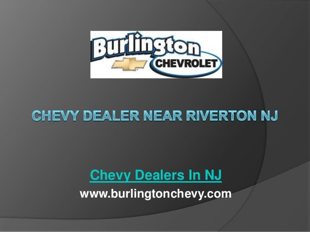 Chevy Dealers In NJ www.burlingtonchevy.com