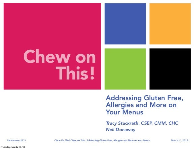 Chew on this - Addressing Gluten-Free, Allergies & More