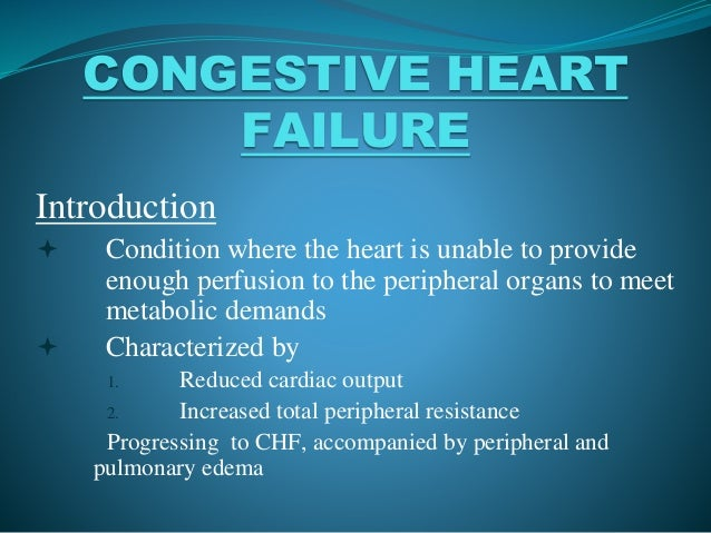 Congestive heartfailureintroduction condition where the heart is