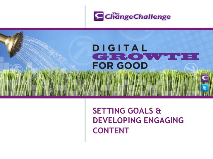 SETTING GOALS &DEVELOPING ENGAGINGCONTENT