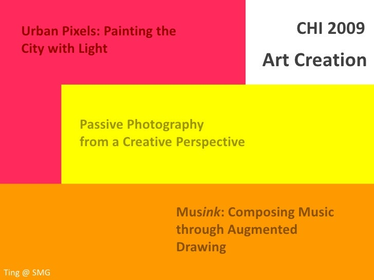 Urban Pixels: Painting the                 CHI 2009    City with Light                                            Art Crea...
