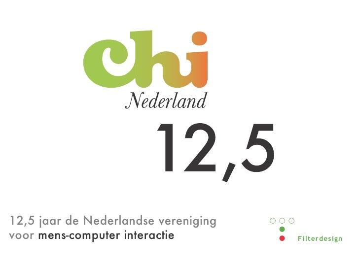 """12,5 jaar de Nederlandse verenigingvoor mens-computer interactie         !""""#$%&%("""")*"""
