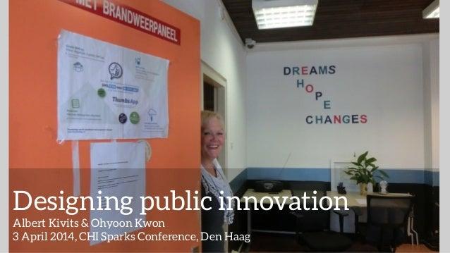 Chi-Sparks. Designing public innovation