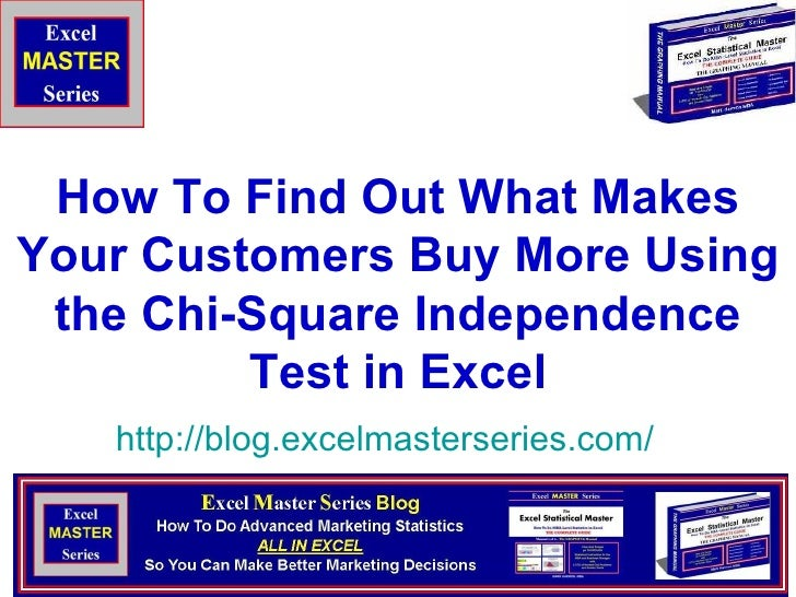 How To Find Out What Makes Your Customers Buy More Using the Chi-Square Independence Test in Excel http:// blog.excelmaste...