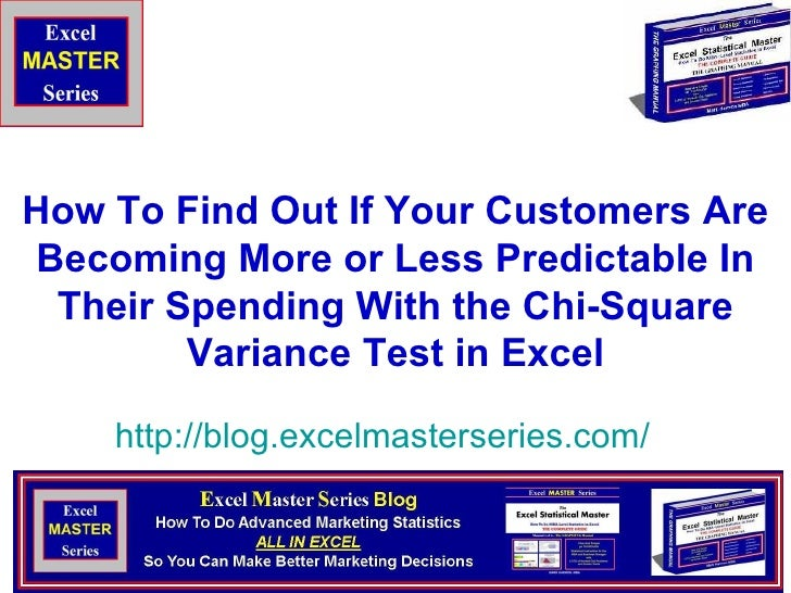 How To Find Out If Your Customers Are Becoming More or Less Predictable In Their Spending With the Chi-Square Variance Tes...