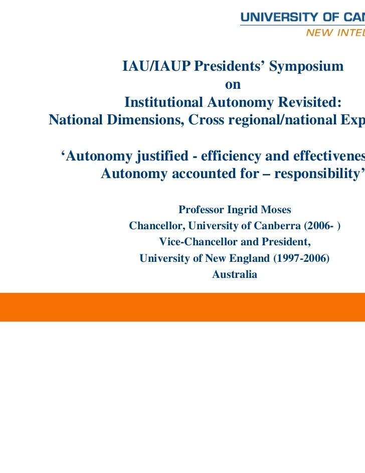 IAU/IAUP Presidents' Symposium                           on           Institutional Autonomy Revisited:National Dimensions...