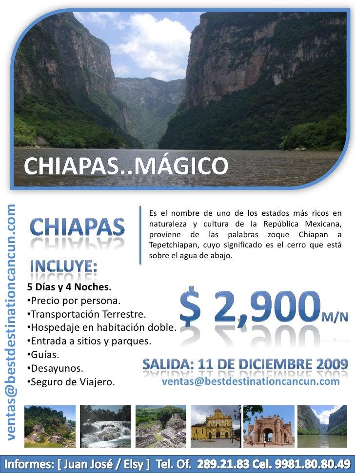 Chiapas..Mágico<br />Es el nombre de uno de los estados más ricos en naturaleza y cultura de la República Mexicana, provie...