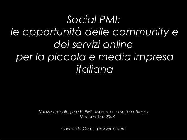 Social PMI: le opportunità delle community e dei servizi online per la piccola e media impresa italiana Nuove tecnologie e...