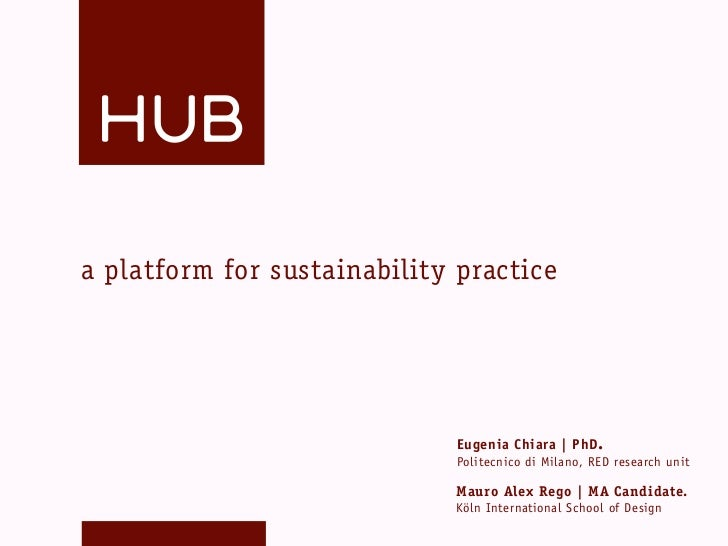 a platform for sustainability practice                              Eugenia Chiara   PhD .                              Po...