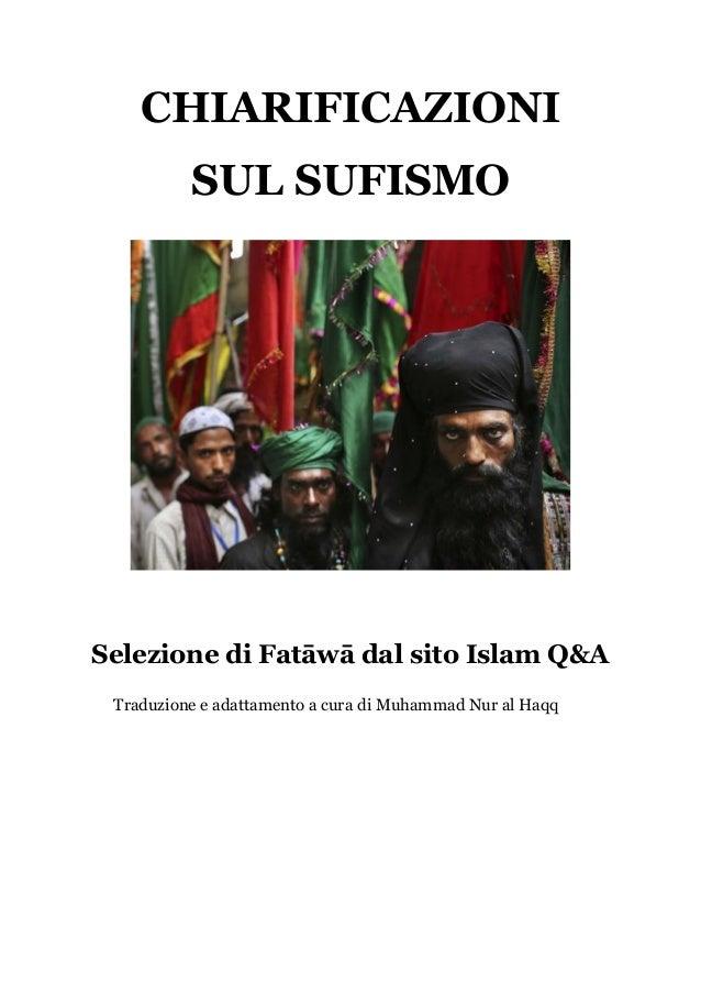 CHIARIFICAZIONISUL SUFISMOSelezione di Fatāwā dal sito Islam Q&ATraduzione e adattamento a cura di Muhammad Nur al Haqq