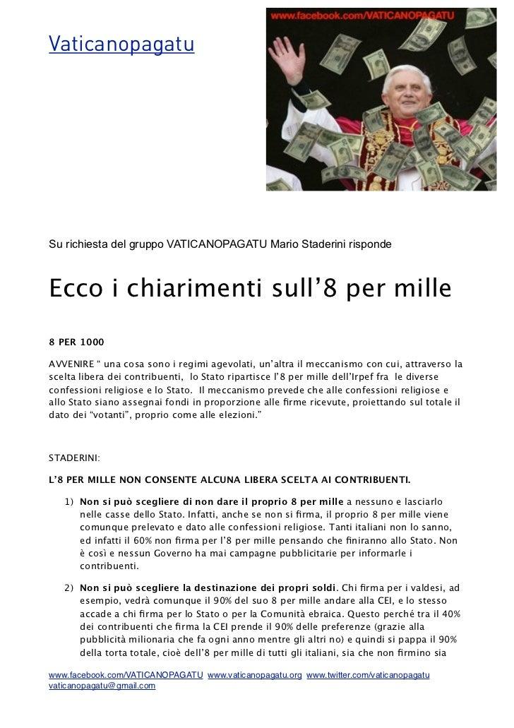VaticanopagatuSu richiesta del gruppo VATICANOPAGATU Mario Staderini rispondeEcco i chiarimenti sull'8 per mille8 PER 1000...