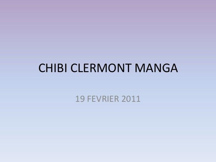 CHIBI CLERMONT MANGA<br />19 FEVRIER 2011<br />