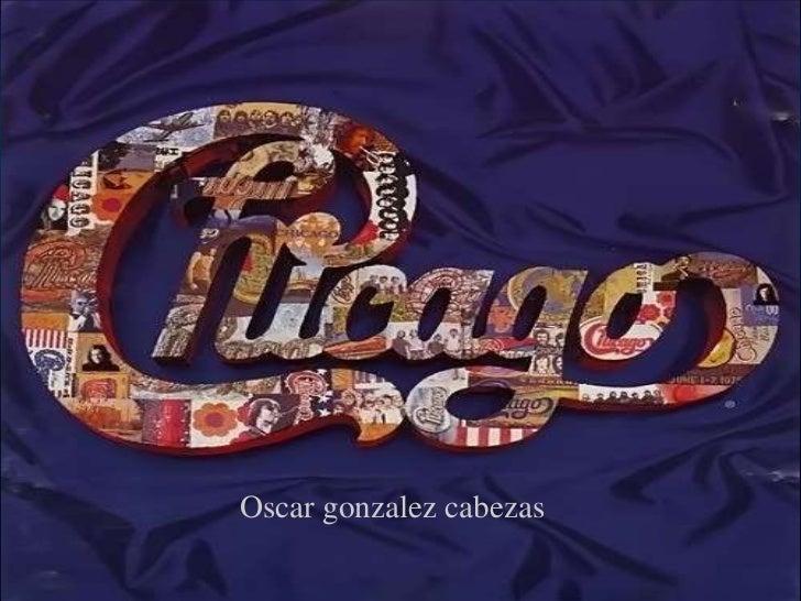 Chicago Oscar gonzalez cabezas