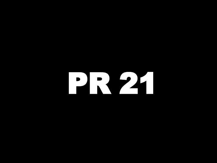 PR 21