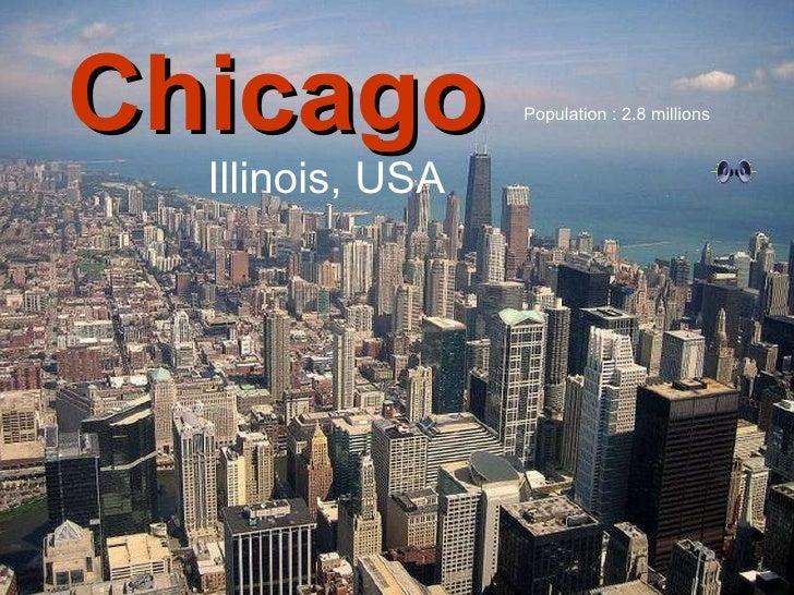 Illinois État 2.8 millions d'habitants Chicago Illinois, USA Population : 2.8 millions