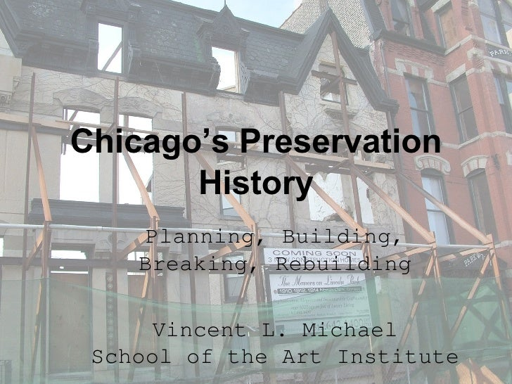 Chicago's Preservation        History      Planning, Building,     Breaking, Rebuilding        Vincent L. Michael  School ...