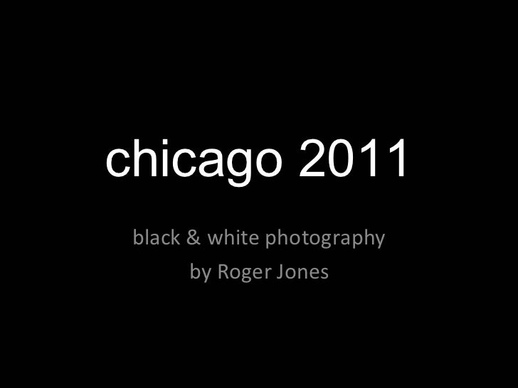 chicago 2011 black & white photography by Roger Jones