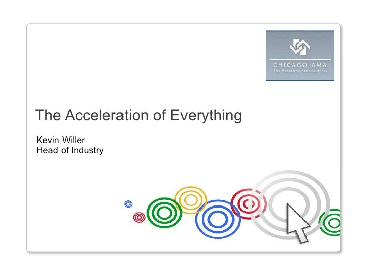 The Acceleration of Everything Kevin Willer Head of Industry