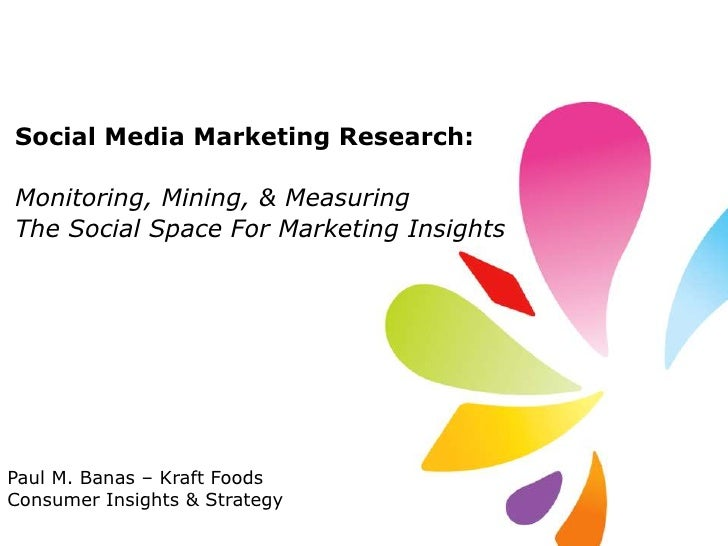 Social Media Marketing Research:<br />Monitoring, Mining, & Measuring <br />The Social Space For Marketing Insights<br />P...