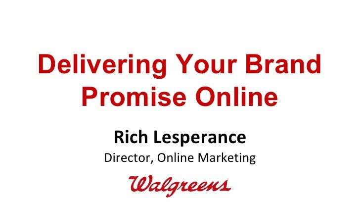 Rich Lesperance Director, Online Marketing Delivering Your Brand Promise Online