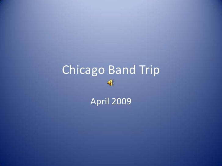 Chicago Band Trip<br />April 2009<br />