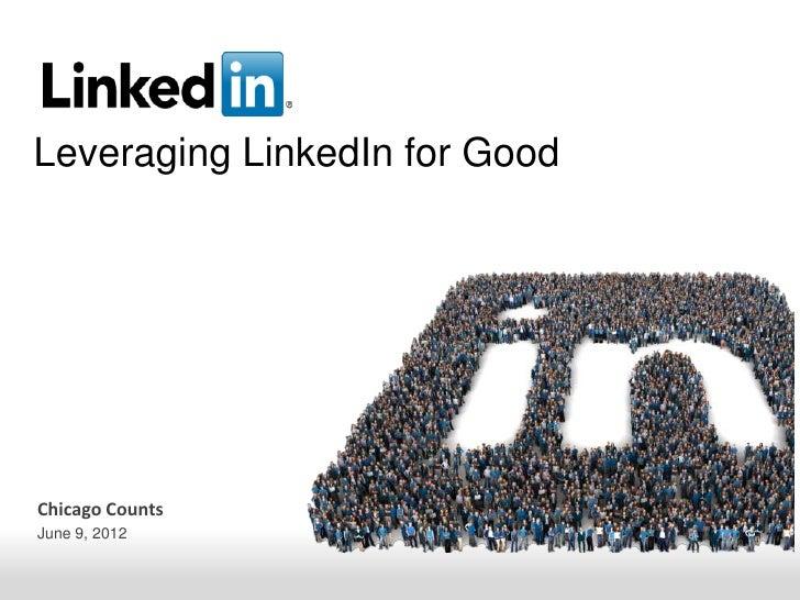 Leveraging LinkedIn for GoodChicago CountsJune 9, 2012           Recruiting Solutions