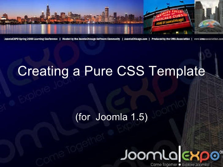 Creating a Pure CSS Template (for  Joomla 1.5)