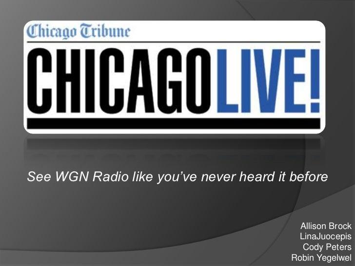 See WGN Radio like you've never heard it before                                           Allison Brock                   ...