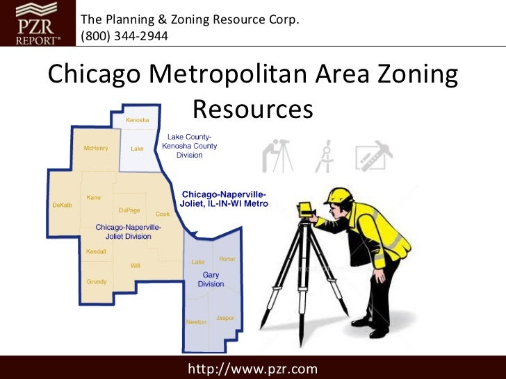 The Planning & Zoning Resource Corp.  (800) 344-2944Chicago Metropolitan Area Zoning          Resources                   ...