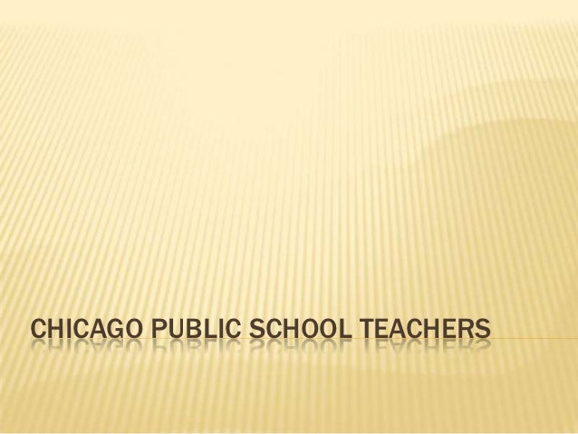 Chicago Public School Teachers Presentation