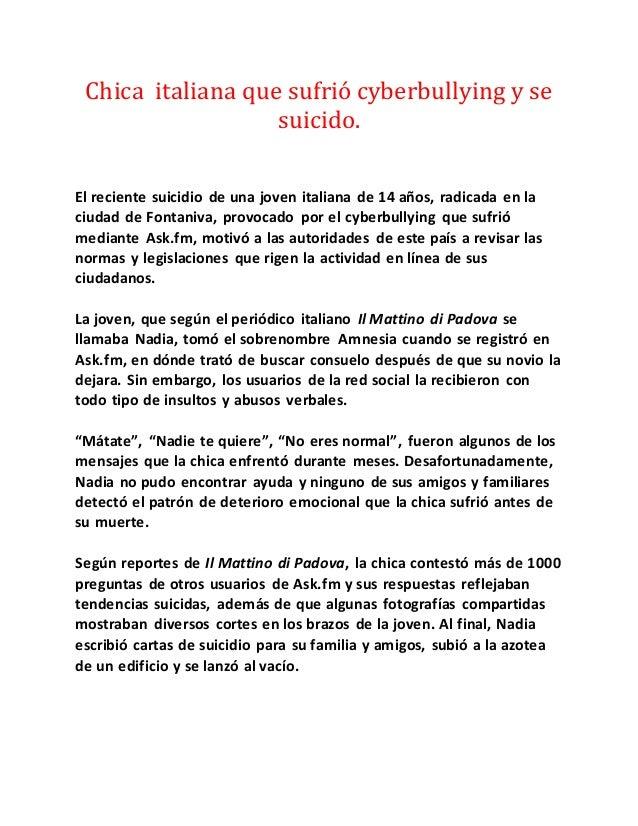 Chica italiana que sufrió cyberbullying y se suicido. El reciente suicidio de una joven italiana de 14 años, radicada en l...