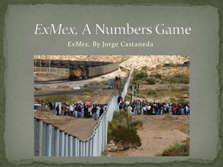 ExMex, A Numbers Game<br />ExMex, By Jorge Castaneda<br />
