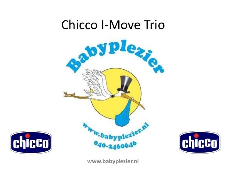 Chicco I-Move Trio<br />www.babyplezier.nl<br />