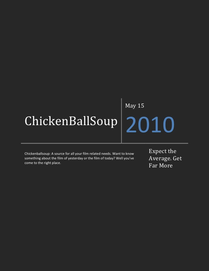 ChickenBallSoupMay 152010Chickenballsoup: A source for all your film related needs. Want to know something about the film ...
