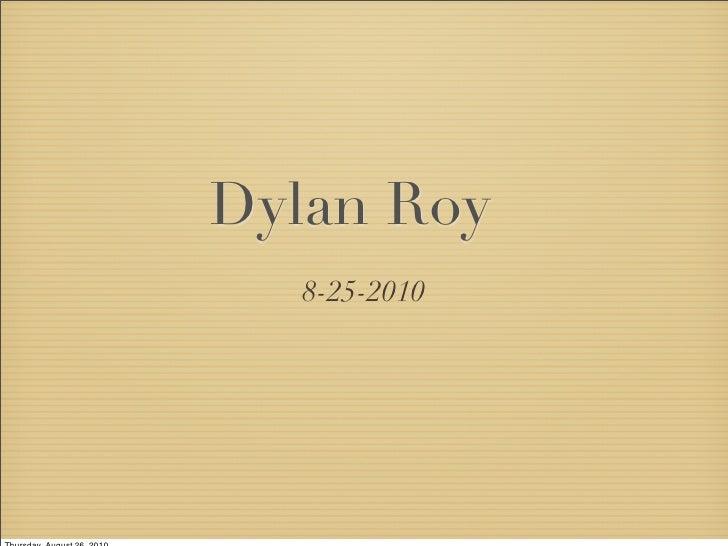 Dylan Roy   8-25-2010