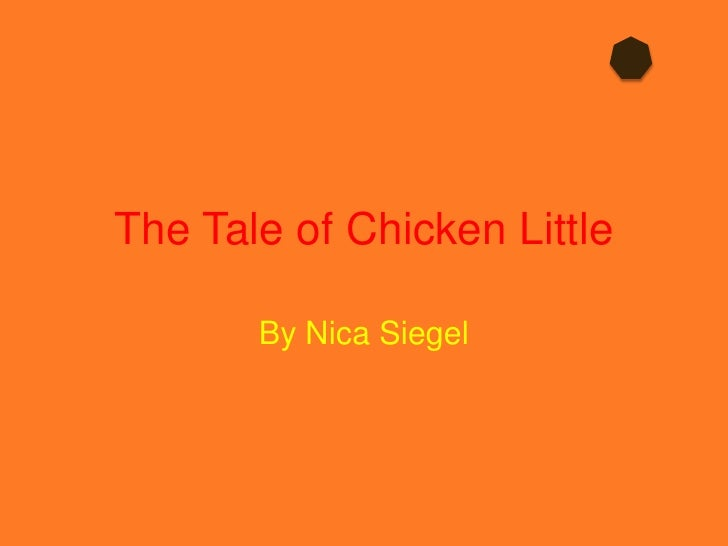 The Tale of Chicken Little<br />By Nica Siegel<br />
