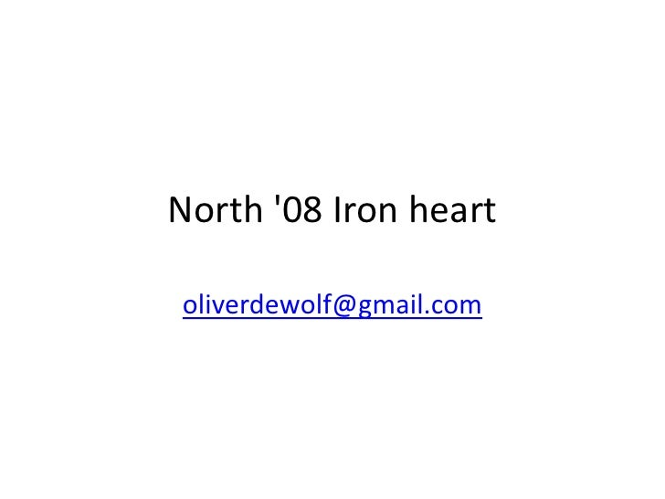 North 08 Iron heartoliverdewolf@gmail.com