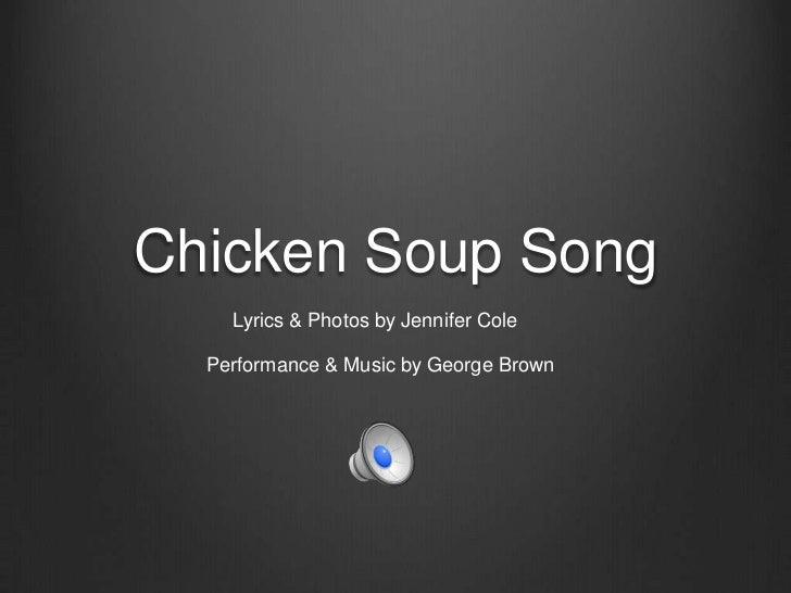 Chicken Soup Song