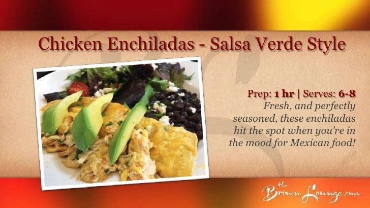 Chicken Enchiladas - Salsa Verde Style                           Prep: 1 hr | Serves: 6-8                               Fr...