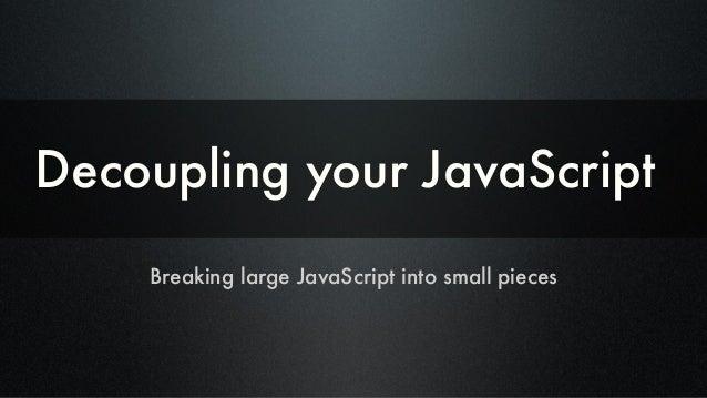 Decoupling your JavaScript