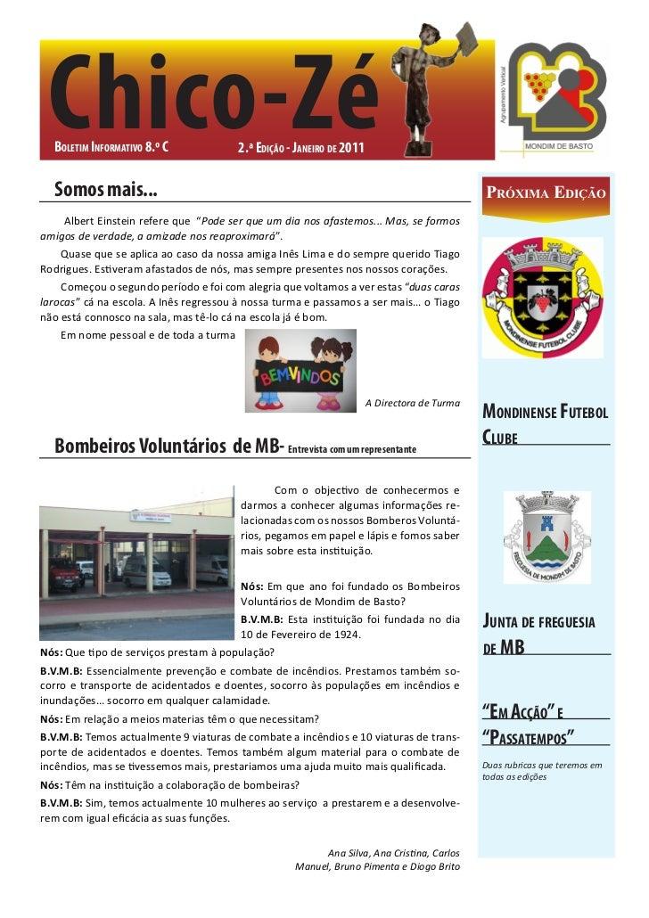 Chico-Zé    Boletim informativo 8.º C            2.ª edição - Janeiro de 2011    Somos mais...                            ...