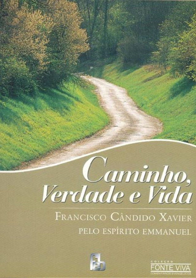 """Francisco Cândido Xavier Caminho, Verdade e Vida 1o livro da Coleção """"Fonte Viva"""" (Interpretação dos Textos Evangélicos) D..."""