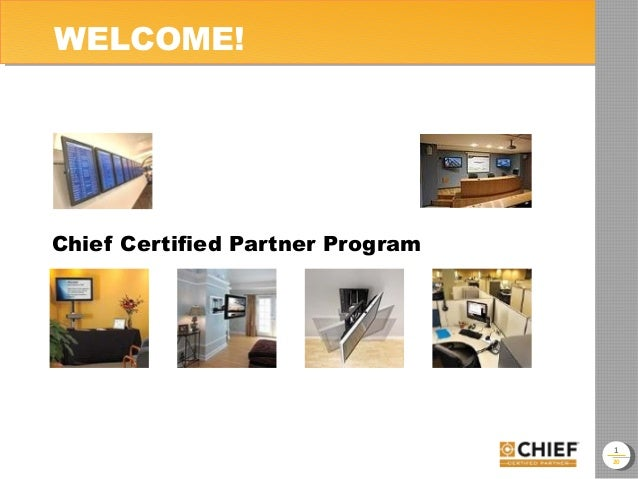 20 WELCOME! Chief Certified Partner Program 1
