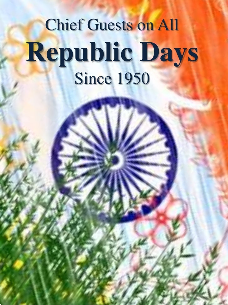 Chief Guests on AllRepublic Days     Since 1950