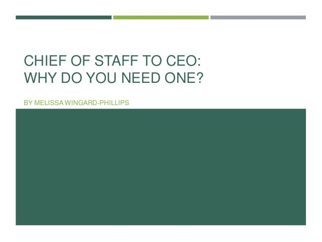 chief of staff to ceo  u2013 when  why and how to hire one